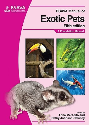 BSAVA Manual of Exotic Pets By Meredith, Anna (EDT)/ Johnson-Delaney, Cathy (EDT)